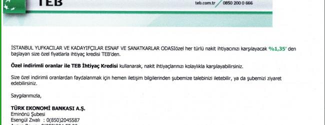 ÜYELERE ÖZEL FAİZLİ TEB'TEN KREDİ KAMPANYASI